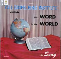 Full Gospel Bible Institute presents The word to the world in song